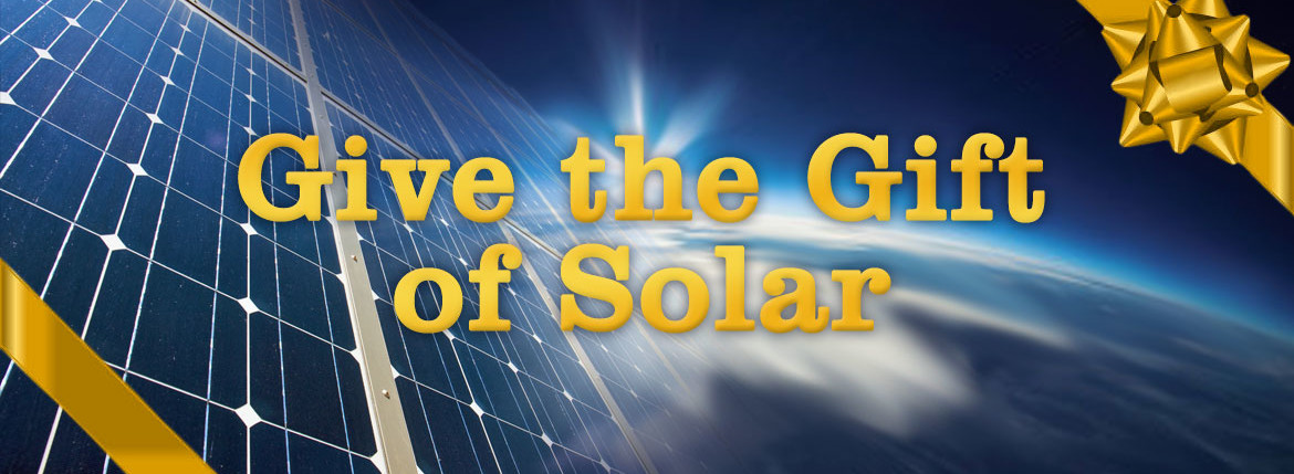 Give the Gift of Solar this Holiday Season